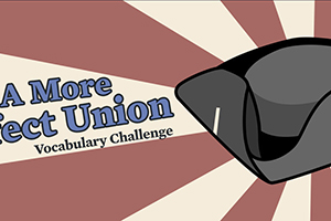 A More Perfect Union: Vocabulary Challenge